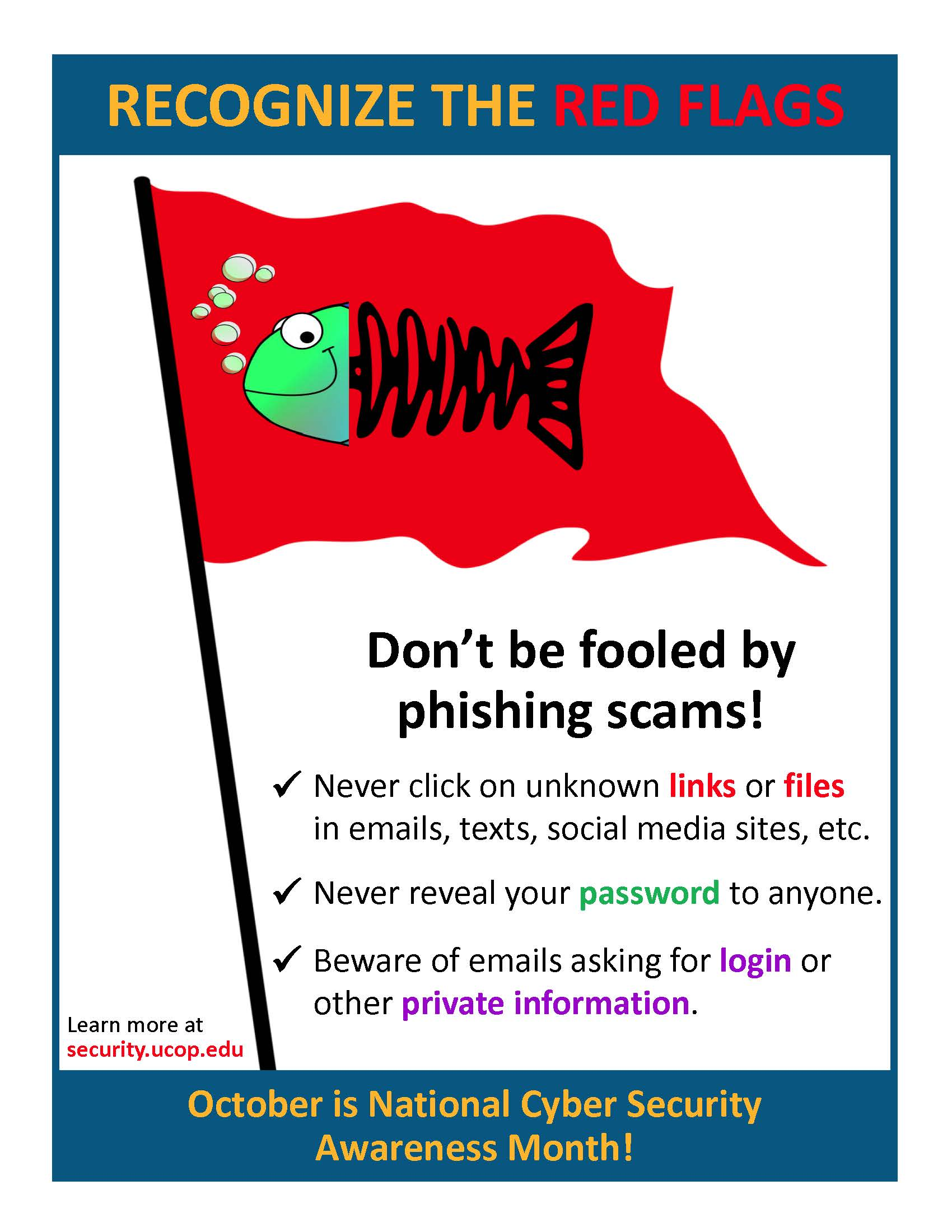 Poster: Know the red flags for phishing. Never click on unknown links or attachments. Never reveal your password. Beware of email asking for login or other private information.